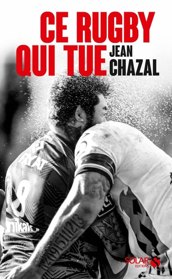 Ce rugby qui tue ebook by Jean-Didier CHAZAL