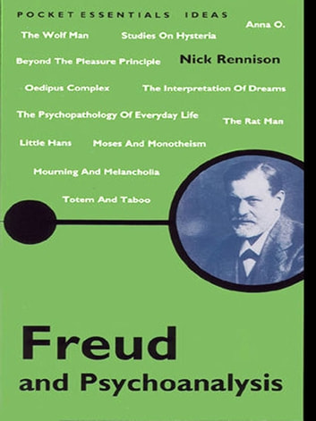 Freud And Psychoanalysis - Everything You Need To Know About Id, Ego, Super-Ego and More ebook by Nick Rennison