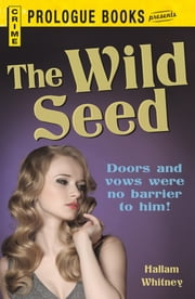 The Wild Seed ebook by Hallam Whitney