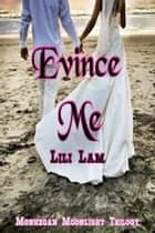 Evince Me ebook by Lili Lam