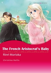 The French Aristocrat's Baby (Mills & Boon Comics) - Mills & Boon Comics ebook by Christina Hollis
