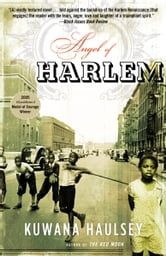 Angel of Harlem - A Novel ebook by Kuwana Haulsey