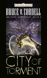 City of Torment - Abolethic Sovereignty, Book II ebook by Bruce R. Cordell