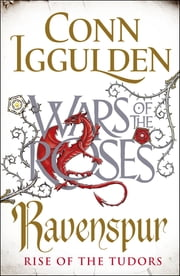 Ravenspur - Rise of the Tudors ebook by Conn Iggulden