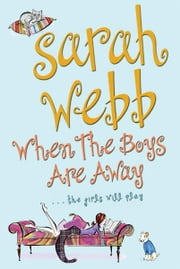 When the Boys are Away ebook by Sarah Webb