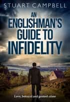 An Englishman's Guide to Infidelity ebook by