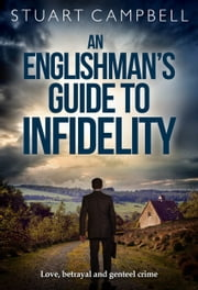 An Englishman's Guide to Infidelity ebook by Stuart Campbell