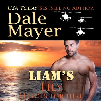 Liam's Lily - Book 15: Heroes For Hire audiobook by Dale Mayer