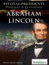 Abraham Lincoln ebook by Britannica Educational Publishing