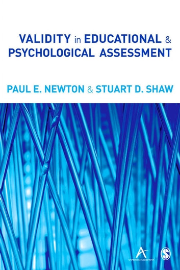 Validity in Educational and Psychological Assessment ebook by Paul E Newton,Stuart D Shaw