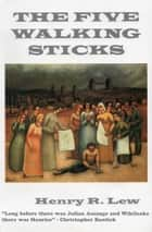 The Five Walking Sticks ebook by Henry R Lew