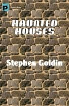 Haunted Houses ebook by Stephen Goldin