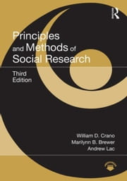 Principles and Methods of Social Research ebook by Crano, William D.