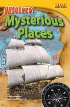 Unsolved! Mysterious Places ebook by Lisa Greathouse, Stephanie Kuligowski
