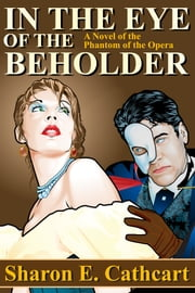 In The Eye of The Beholder ebook by Sharon E. Cathcart