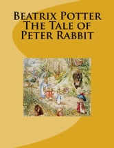 The Tale of Peter Rabbit ebook by Beatrix Potter