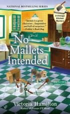 No Mallets Intended ebook by Victoria Hamilton