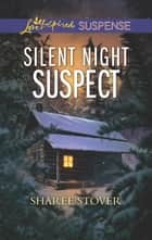 Silent Night Suspect ebook by Sharee Stover