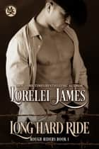 Long Hard Ride ebook by Lorelei James
