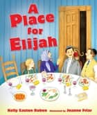 A Place for Elijah ebook by Joanne Friar, Kelly Easton Ruben