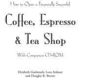 How to Open a Financially Successful Coffee, Espresso & Tea Shop ebook by Godsmark, Elizabeth