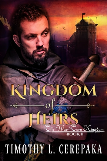 Kingdom of Heirs 電子書籍 by Timothy L. Cerepaka