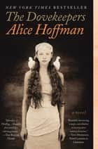 The Dovekeepers - A Novel ekitaplar by Alice Hoffman