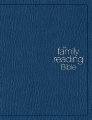 The Family Reading Bible: You Can Lead Your Family through God's Word ebook by Various Authors