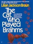 The Cat Who Played Brahms eBook par Lilian Jackson Braun