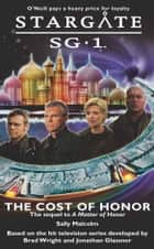 Stargate SG1-05: The Cost of Honor ebook by Sally Malcolm