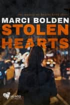 Stolen Hearts ebook by Marci Bolden