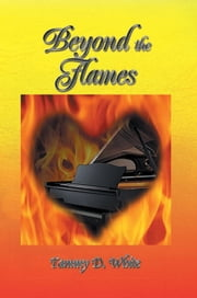 Beyond the Flames ebook by Tammy D. White