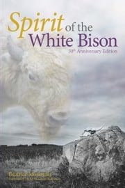 Spirit of the White Bison: 30th Anniversary Edition ebook by Mosionier, Beatrice