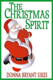 The Christmas Spirit ebook by Donna Bryant Sikes