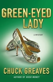 Green-Eyed Lady - A Mystery ebook by Chuck Greaves