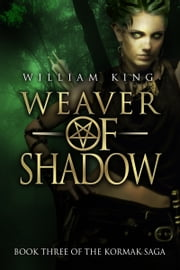 Weaver of Shadow (Kormak Book Three) ebook by William King