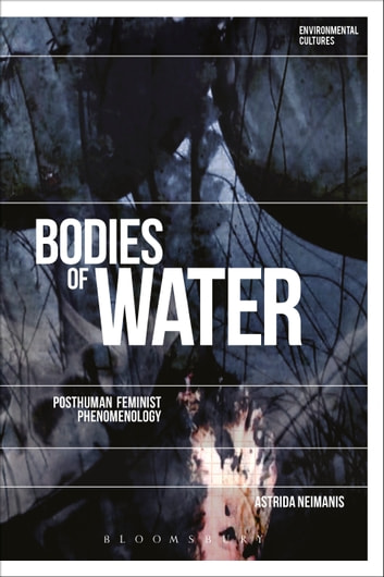 Bodies of water ebook by dr astrida neimanis 9781474275392 bodies of water posthuman feminist phenomenology ebook by dr astrida neimanis fandeluxe Images