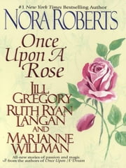 Once Upon a Rose ebook by Nora Roberts,Jill Gregory,Marianne Willman,Ruth Ryan Langan