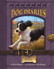 Dog Diaries #5: Dash ebook by Kate Klimo,Tim Jessell