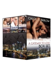A Gateway to Love Box Set - Three Rivers, City of Champions, and Shanghai Wind ebook by Chloe T. Barlow