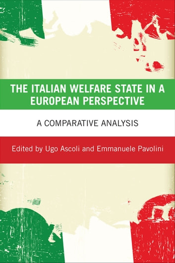 The Italian welfare state in a European perspective - A comparative analysis ebook by