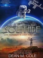 Solitude - Dimension Space, #1 ebook by Dean M. Cole