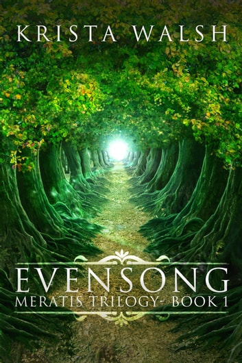 Evensong - Meratis Trilogy, #1 ebook by Krista Walsh