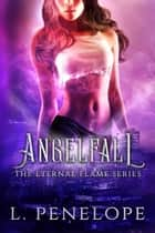 Angelfall - The Eternal Flame Series, #2 ebook by L. Penelope