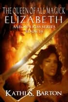 Elizabeth ebook by Kathi S Barton