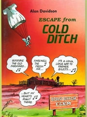 ESCAPE FROM COLD DITCH ebook by Alan Davidson,John Richardson