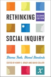 Rethinking Social Inquiry - Diverse Tools, Shared Standards ebook by