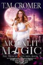 Moonlit Magic ebook by T.M. Cromer