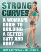 Strong Curves ebook by Bret Contreras,Kellie Davis