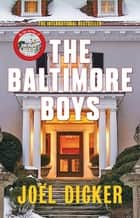 The Baltimore Boys ebook by Joël Dicker, Alison Anderson